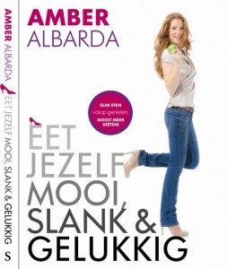 Eet jezelf mooi, slank en gelukkig - Amber Albarda
